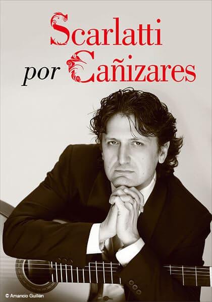 Scarlatti por Cañizares Espectáculo Guitarrista