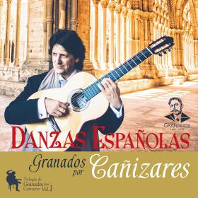CD Danzas Españolas - Trilogía Granados por Cañizares - Guitarra