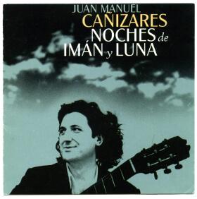CD del guitarrista flamenco Cañizares - Noches de Imán y Luna