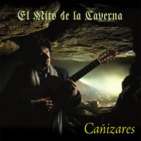 """CD de guitarra Flamenca de Cañizares: """"El Mito de la Caverna"""""""