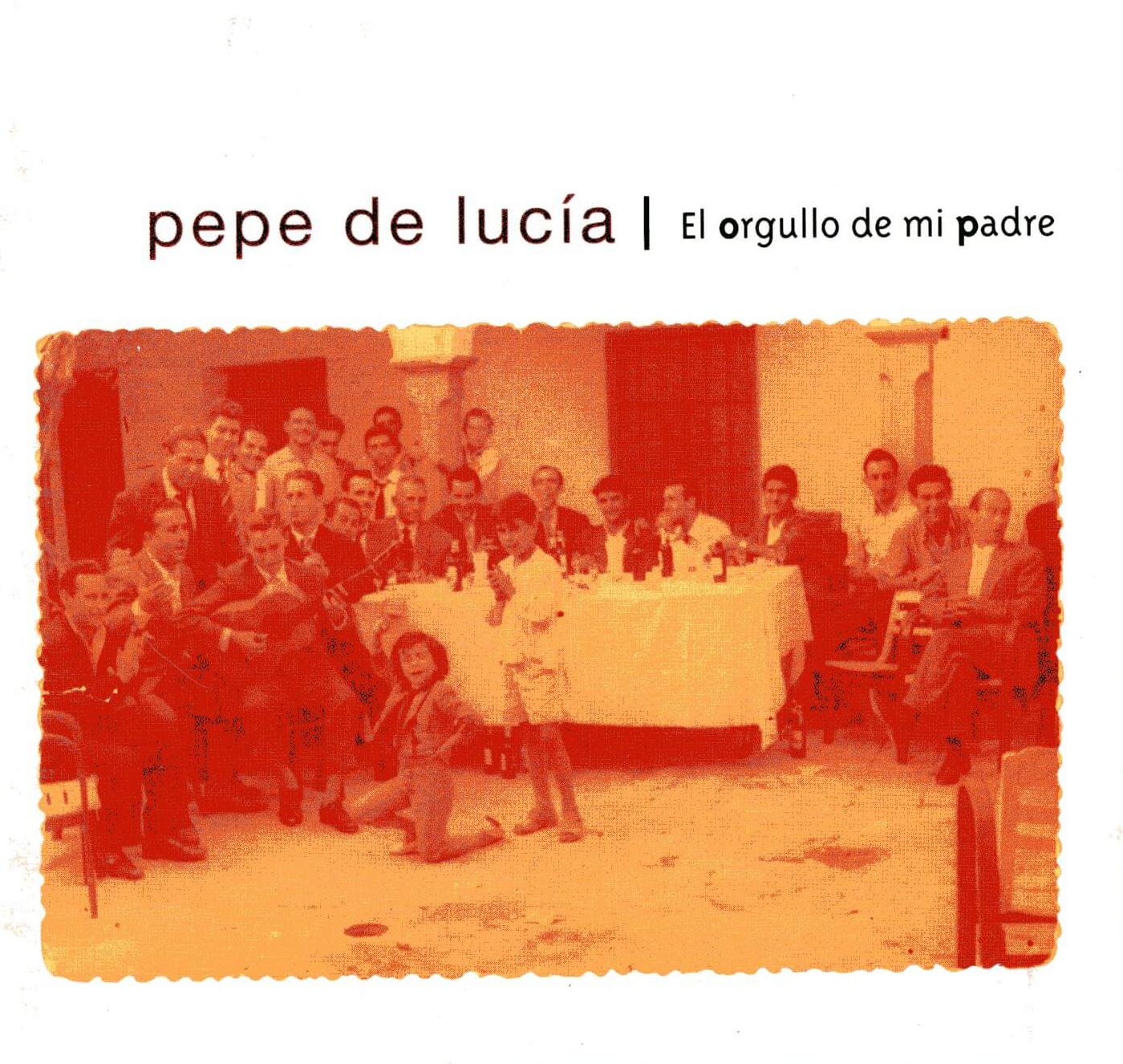 PEPE DE LUCÍA | EL ORGULLO DE MI PADRE