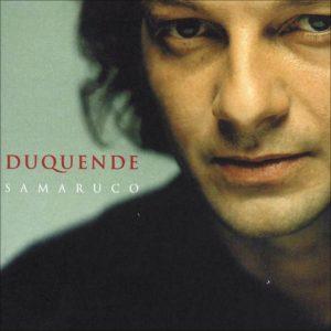 DUQUENDE | SAMARUCO