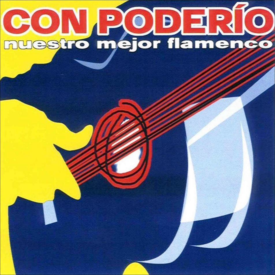 """CON PODERÍO """"Nuestro mejor flamenco"""""""