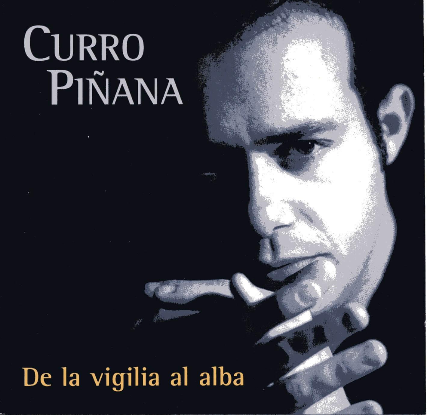 CURRO PIÑANA | DE LA VIGILIA AL ALBA